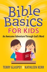 Bible Basics for Kids: An Awesome Adventure Through God's Word - eBook