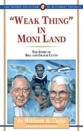 Weak Thing in Moni Land: The Story of Bill and Gracie Cutts - eBook