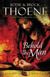 Behold the Man, The Jerusalem Chronicles Series #3 -eBook