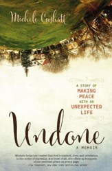 Undone: A Story of Making Peace With an Unexpected Life - eBook