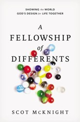 A Fellowship of Differents: Showing the World God's Design for Life Together - eBook
