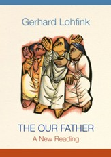 The Our Father: A New Reading