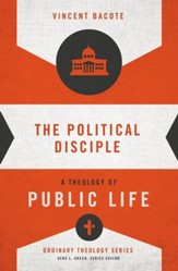 The Political Disciple: A Theology of Public Life - eBook
