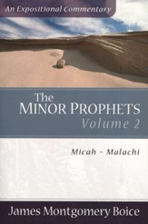 The Boice Commentary Series: The Minor Prophets, Volume 2