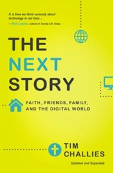 The Next Story: Faith, Friends, Family, and the Digital World - eBook