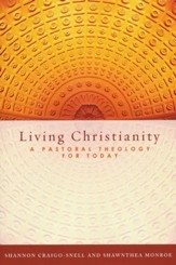 Living Christianity: A Pastoral Theology for Today