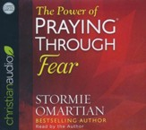 The Power of Praying Through Fear - unabridged audio edition on CD
