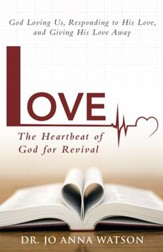 Love The Heartbeat of God for Revival: Loving God, Responding to His Love, and Giving His Love Away - eBook
