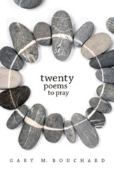 Twenty Poems to Pray
