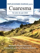 No sólo de pan: Reflexiones diarias para Cuaresma 2020, 2020 Not By Bread Alone: Daily Reflections for Lent, Large-Print