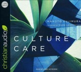 Culture Care: Reconnecting with Beauty for Our Common Life - unabridged audio book on CD