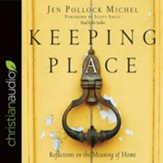 Keeping Place: Reflections on the Meaning of Home - unabridged audio book on CD