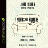 Movies Are Prayers: How Films Voice Our Deepest Longings - unabridged audio book on CD