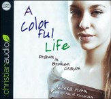 A Colorful Life: Drawn in Broken Crayon - unabridged audio book on CD