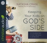 Keeping Your Kids on God's Side: 40 Conversations to Help Them Build a Lasting Faith - unabridged audio book on CD
