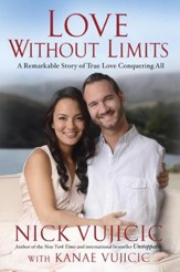 Love Without Limits: A Remarkable Story of True Love Conquering All - eBook