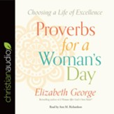 Proverbs for a Woman's Day: Caring for Your Husband, Home, and Family God's Way - unabridged audio book on CD