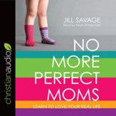 No More Perfect Moms: Learn to Love Your Real Life - unabridged audio book on CD