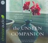 The Unseen Companion: God With the Single Mother - unabridged audio book on CD