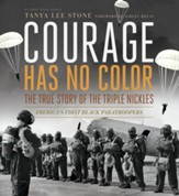 Courage Has No Color, The True Story of the Triple Nickels: America's First Black Paratroopers