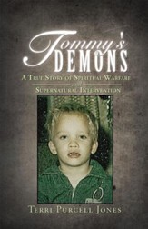 Tommy's Demons: A True Story of Spiritual Warfare and Supernatural Intervention - eBook