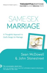 Same-Sex Marriage (A Thoughtful Response Series): A Thoughtful Approach to God's Design for Marriage - eBook