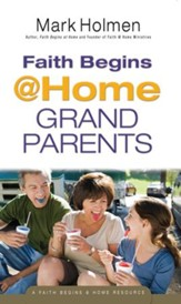 Faith Begins @Home Grandparents (Faith Begins@Home) - eBook