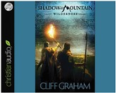 Shadow of the Mountain: Wilderness - unabridged audio book on CD