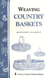 Weaving Country Baskets (Storey's Country Wisdom Bulletin A-159)