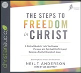 The Steps to Freedom in Christ: A Biblical Guide to Help You Resolve Personal and Spiritual Conflicts and Become a Fruitful Disciple of Jesus Study Guide - unabridged  audio book on CD