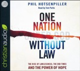 One Nation Without Law: The Rise of Lawlessness, the End Times and the Power of Prayer - unabridged audio book on CD