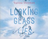 Looking Glass Lies - unabridged audio book on CD