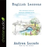 English Lessons: The Crooked Little Grace-Filled Path of Growing Up - unabridged audio book on CD