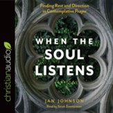 When the Soul Listens: Finding Rest and Direction in Contemplative Prayer - unabridged audio book on CD
