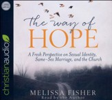The Way of Hope: A Fresh Perspective on Sexual Identity, Same-Sex Marriage, and the Church - unabridged audio book on CD