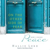 On the Other Side of Fear: How I Found Peace - unabridged audio book on CD