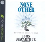 None Other: Discovering the God of the Bible - unabridged audio book on CD