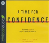 A Time for Confidence: Trusting God in a Post-Christian Society - unabridged audio book on CD
