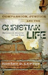 Compassion, Justice, and the Christian Life: Rethinking Ministry to the Poor - eBook