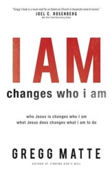 I AM changes who i am: Who Jesus Is Changes Who I Am, What Jesus Does Changes What I Am to Do - eBook