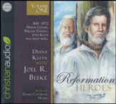 Reformation Heroes Volume One: 1140 - 1572 Martin Luther, William Tyndale, John Knox and many more - unabridged audio book on CD