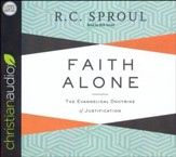 Faith Alone: The Evangelical Doctrine of Justification - unabridged audio edition on CD