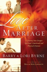 Love After Marriage: A Journey into Deeper Spiritual, Emotional and Physical Oneness - eBook