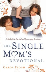 Single Mom's Devotional, The: A Book of 52 Practical and Encouraging Devotions - eBook