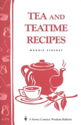 Tea and Teatime Recipes (Storey's Country Wisdom Bulletin A-174)