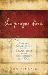 Prayer Dare, The: Take the Challenge That Will Transform Your Relationship With God - eBook