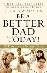 Be a Better Dad Today!: 10 Tools Every Father Needs - eBook