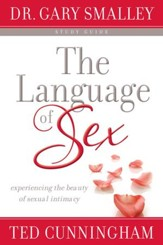Language of Sex Study Guide, The: Experiencing the Beauty of Sexual Intimacy in Marriage - eBook