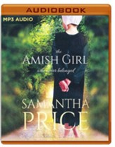The Amish Girl Who Never Belonged - unabridged audiobook on MP3-CD