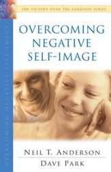 Overcoming Negative Self-Image (The Victory Over the Darkness Series) - eBook